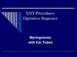 Myringotomy  with Ear Tubes