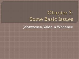 Chapter 7: Some Basic Issues