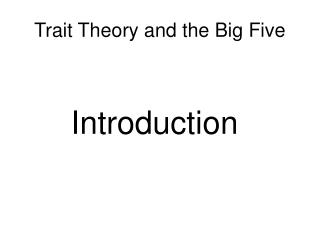 Trait Theory and the Big Five