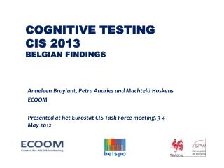 Cognitive testing  CIS 2013 Belgian  findings