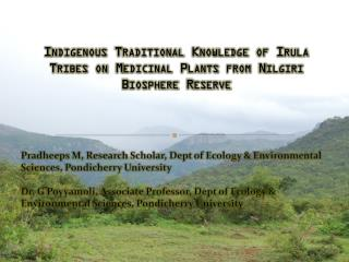 Pradheeps M, Research Scholar, Dept of Ecology & Environmental Sciences, Pondicherry University