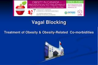 Vagal Blocking Treatment of Obesity & Obesity-Related  Co-morbidities