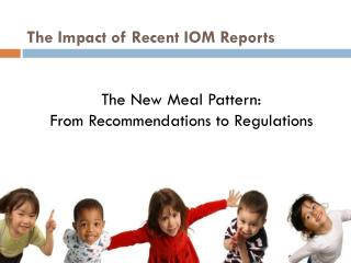 The Impact of Recent IOM Reports