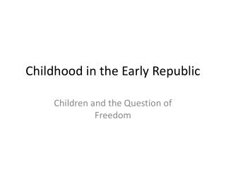Childhood in the Early Republic