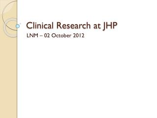 Clinical Research at JHP