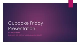 Cupcake Friday  Presentation