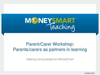 Parent/ Carer  Workshop:  Parents/ carers  as partners in learning