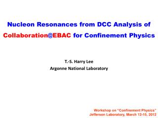 Nucleon Resonances from DCC Analysis of  Collaboration @ EBAC  for Confinement Physics
