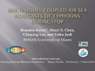 Multi-model Coupled Air-Sea Forecasts of Typhoons during ITOP