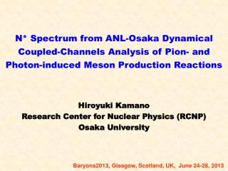 Hiroyuki  Kamano Research Center for Nuclear Physics (RCNP) Osaka University