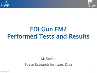 EDI  Gun  FM2 Performed  Tests and  Results