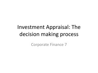 Investment Appraisal: The decision making process