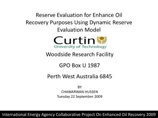 Reserve Evaluation for Enhance Oil Recovery  Purposes Using  Dynamic Reserve  Evaluation  Model