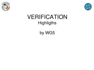 VERIFICATION Highligths by  WG5