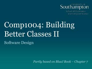 Comp1004: Building Better  Classes II