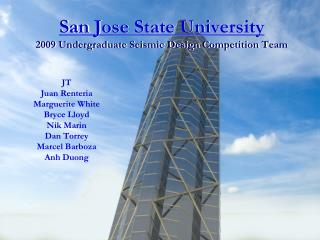 San Jose State University 2009 Undergraduate Seismic Design Competition Team