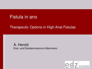 Fistula in ano Therapeutic Options in High Anal Fistulas