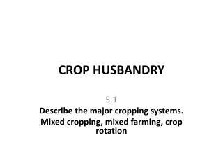 CROP HUSBANDRY