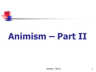 Animism – Part II