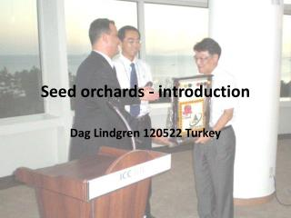 Seed orchards - introduction