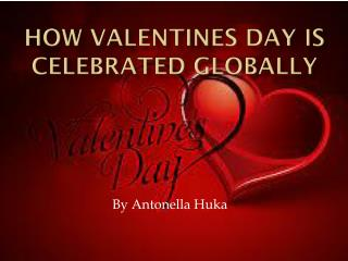 How valentines day is celebrated globally