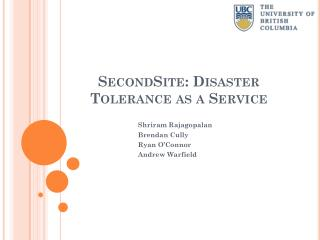 SecondSite: Disaster Tolerance as a Service