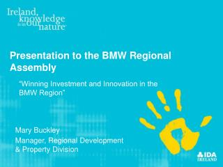 Presentation to the BMW Regional Assembly