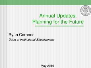 Annual Updates: Planning for the Future