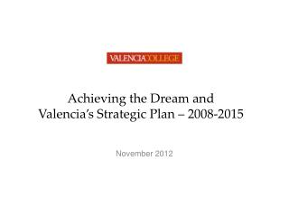 Achieving the Dream and Valencia's Strategic Plan – 2008-2015