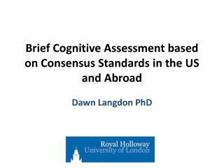 Brief  Cognitive Assessment based on Consensus Standards in the US and Abroad
