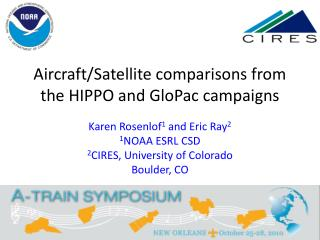 Aircraft/Satellite comparisons from the HIPPO and  GloPac  campaigns