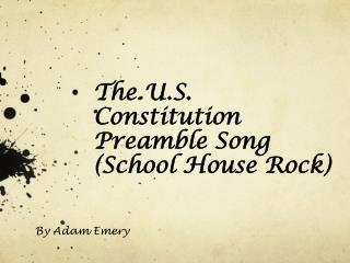 The U.S. Constitution Preamble Song (School House Rock)