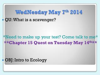 WedNesday  May 7 th  2014
