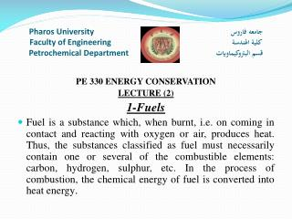 PE 330 ENERGY CONSERVATION LECTURE (2) 1-Fuels