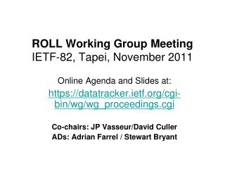 ROLL Working Group Meeting IETF -82,  Tapei , November 2011