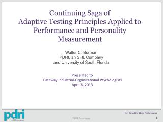 Continuing Saga of Adaptive Testing Principles Applied to Performance and Personality Measurement