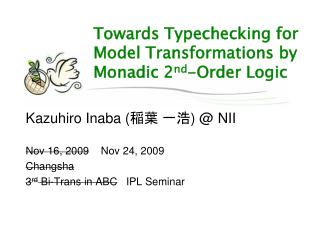 Towards  Typechecking  for Model Transformations by Monadic 2 nd -Order Logic