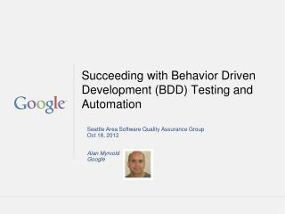 Succeeding  with Behavior Driven Development (BDD) Testing and Automation