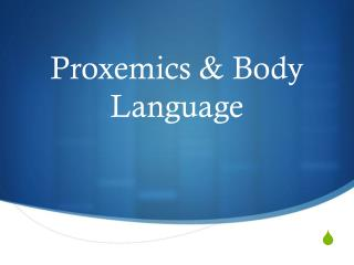 Proxemics & Body Language