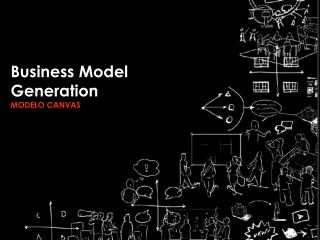 Business  Model Generation MODELO CANVAS