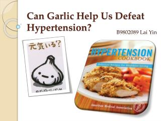 Can Garlic Help Us Defeat Hypertension?