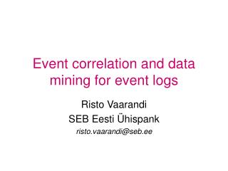 Event correlation and data mining for event logs