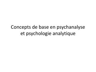 Concepts de base en psychanalyse et psychologie analytique
