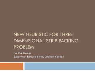 New Heuristic for Three Dimensional Strip Packing Problem