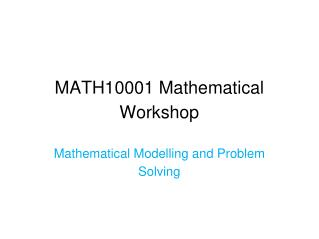 MATH10001 Mathematical Workshop