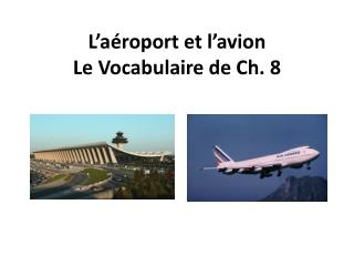 L'aéroport  et  l'avion Le  Vocabulaire  de Ch. 8