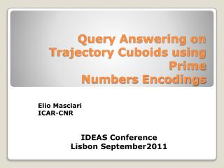 Query Answering on Trajectory Cuboids using Prime Numbers Encodings