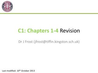 C1: Chapters 1-4  Revision