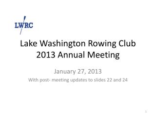 Lake Washington Rowing Club 2013 Annual Meeting