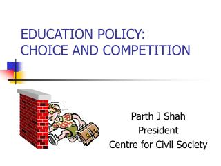 EDUCATION POLICY:  CHOICE AND COMPETITION